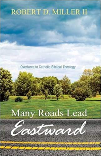 Many Roads Lead East: Overtures to Catholic Biblical Theology