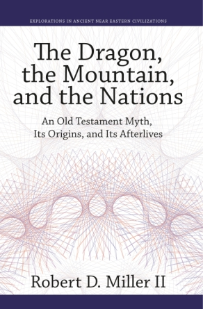 The Dragon, the Mountain, and the Nations: An Old Testament Myth, Its Origins and Afterlives
